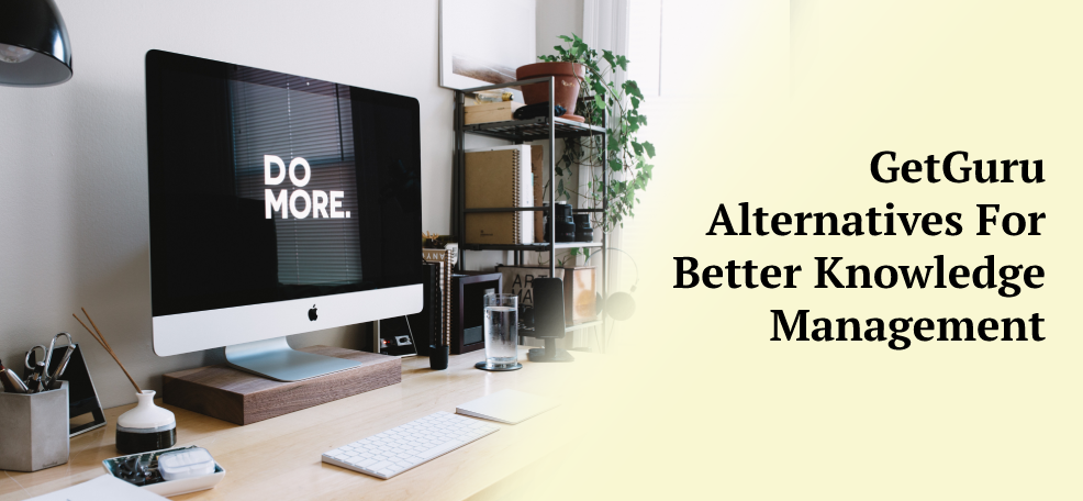 GetGuru Alternatives for Better Knowledge Management