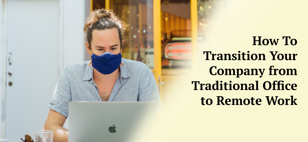 How to Transition Your Company from Traditional Office to Remote Work