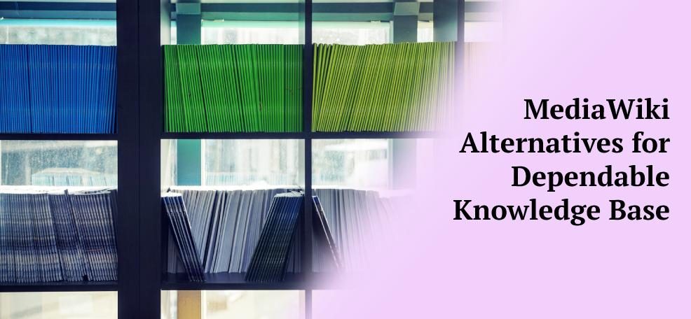 MediaWiki Alternatives for Dependable Knowledge Base