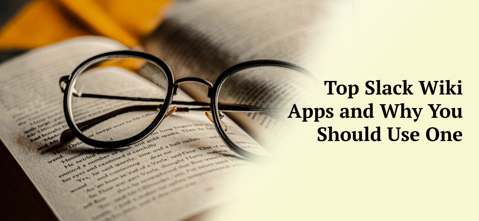 Top Slack Wiki Apps and Why You Should Use One